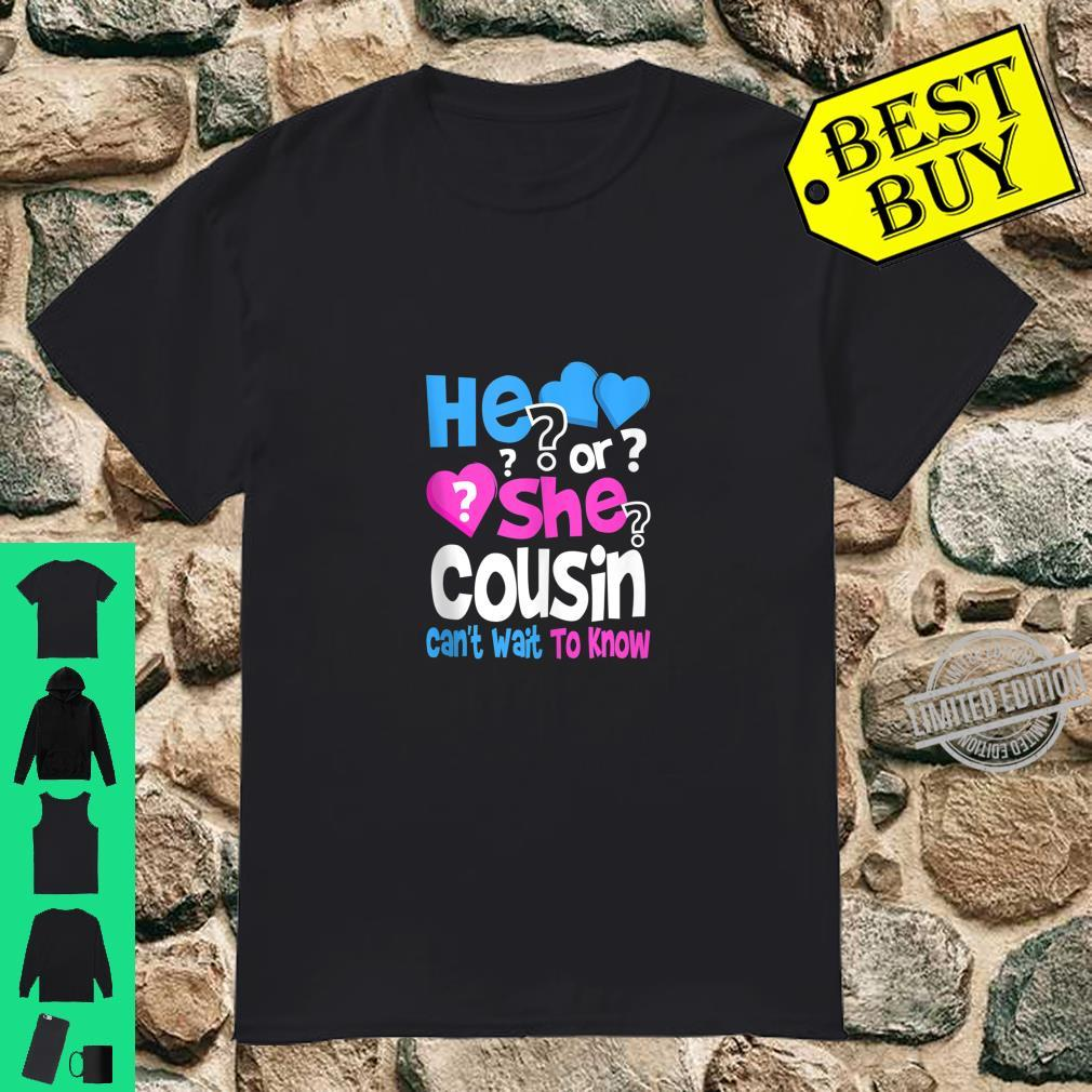He or She Cousin Can't Wait To Know Gender Reveal Party Shirt