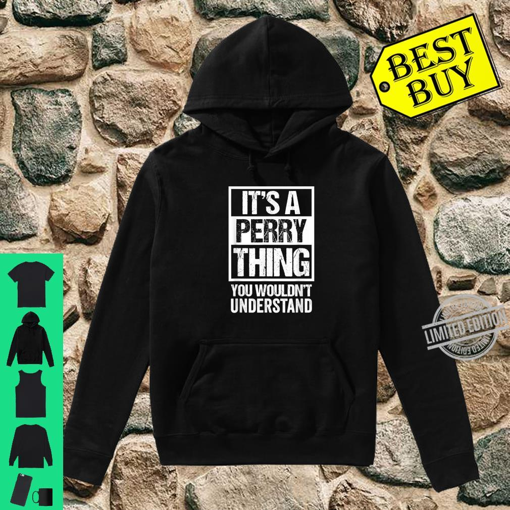 It's A Perry Thing You Wouldn't Understand Family Photo Shirt hoodie