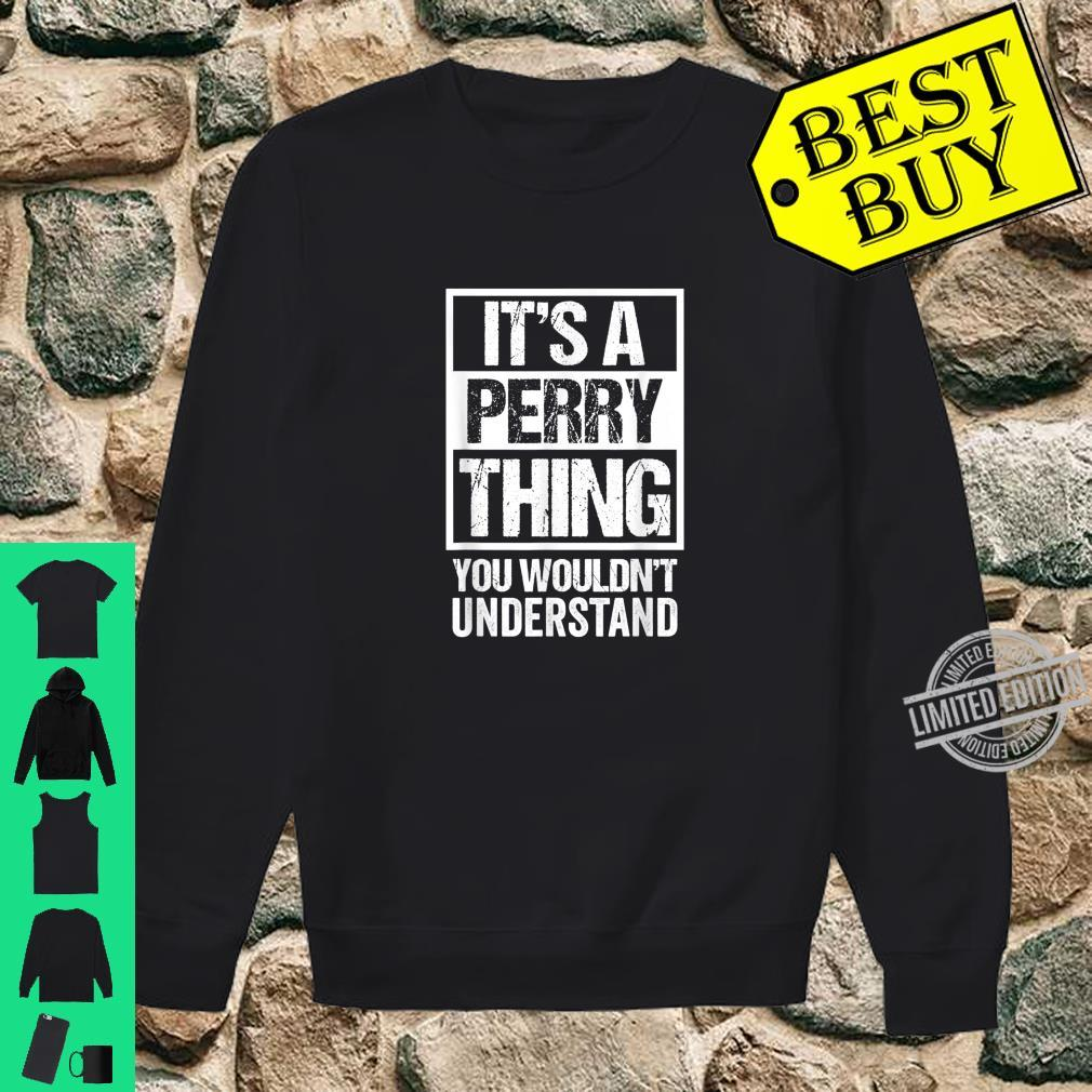 It's A Perry Thing You Wouldn't Understand Family Photo Shirt sweater