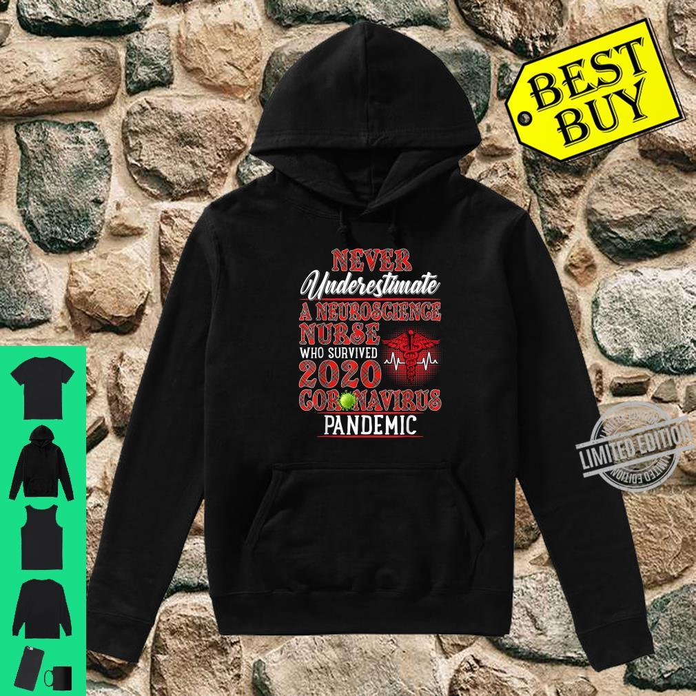 Never Underestimate A Neuroscience Nurse Who Survived Shirt hoodie