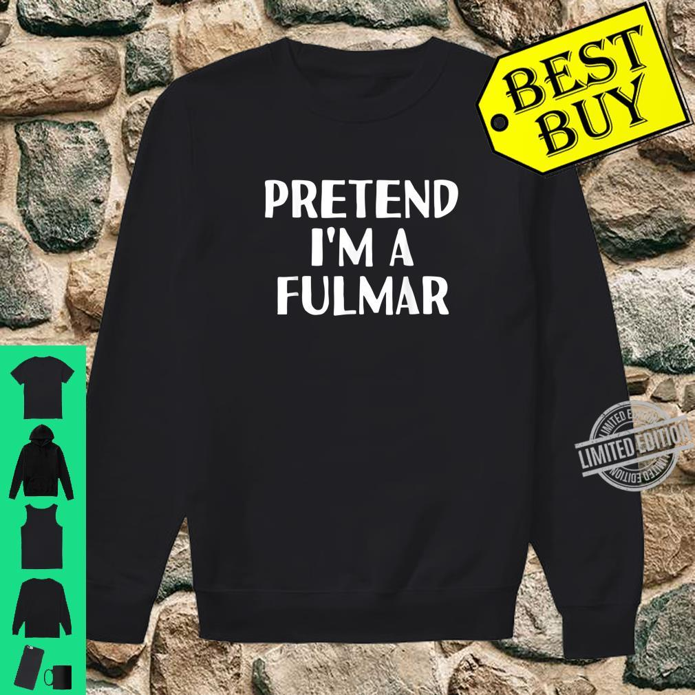 PRETEND I'M A FULMAR Halloween DIY Costume Shirt sweater