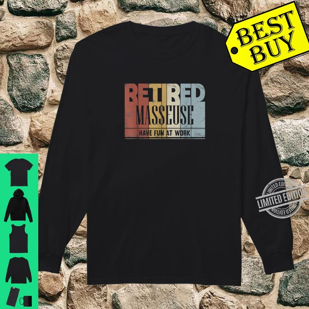 Retired Masseuse Retro Retirement Have Fun At Work Shirt long sleeved