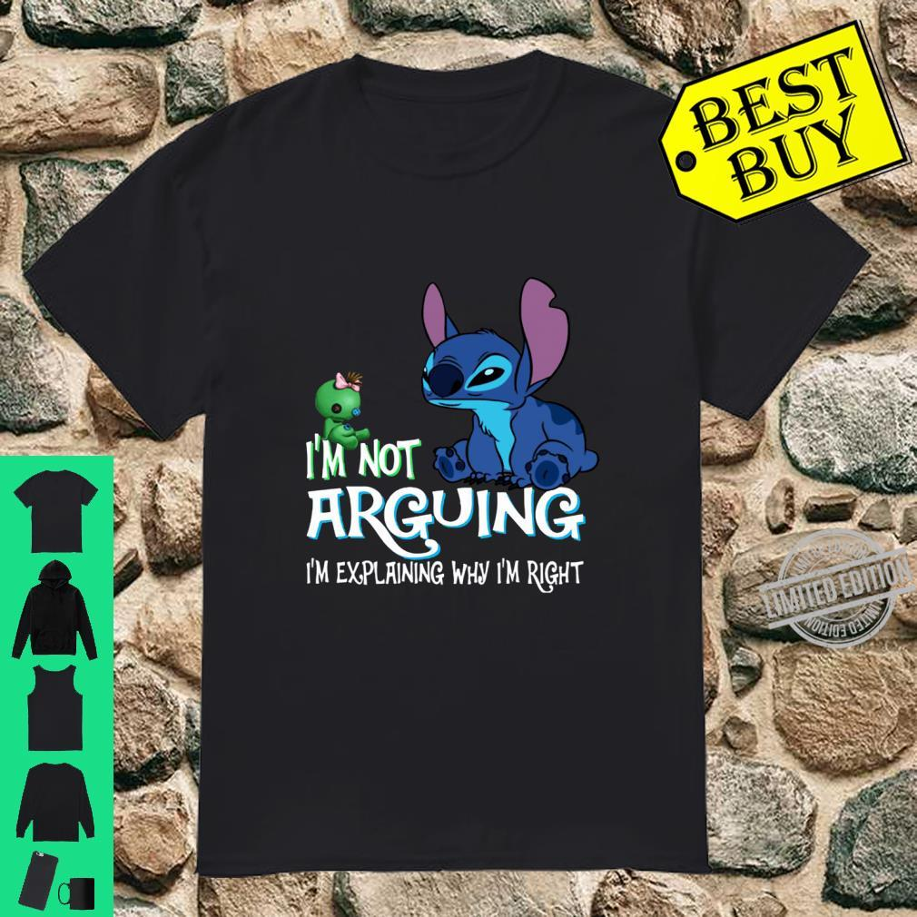Stich and Scrump I'm not arguing I'm explaining why I'm right shirt