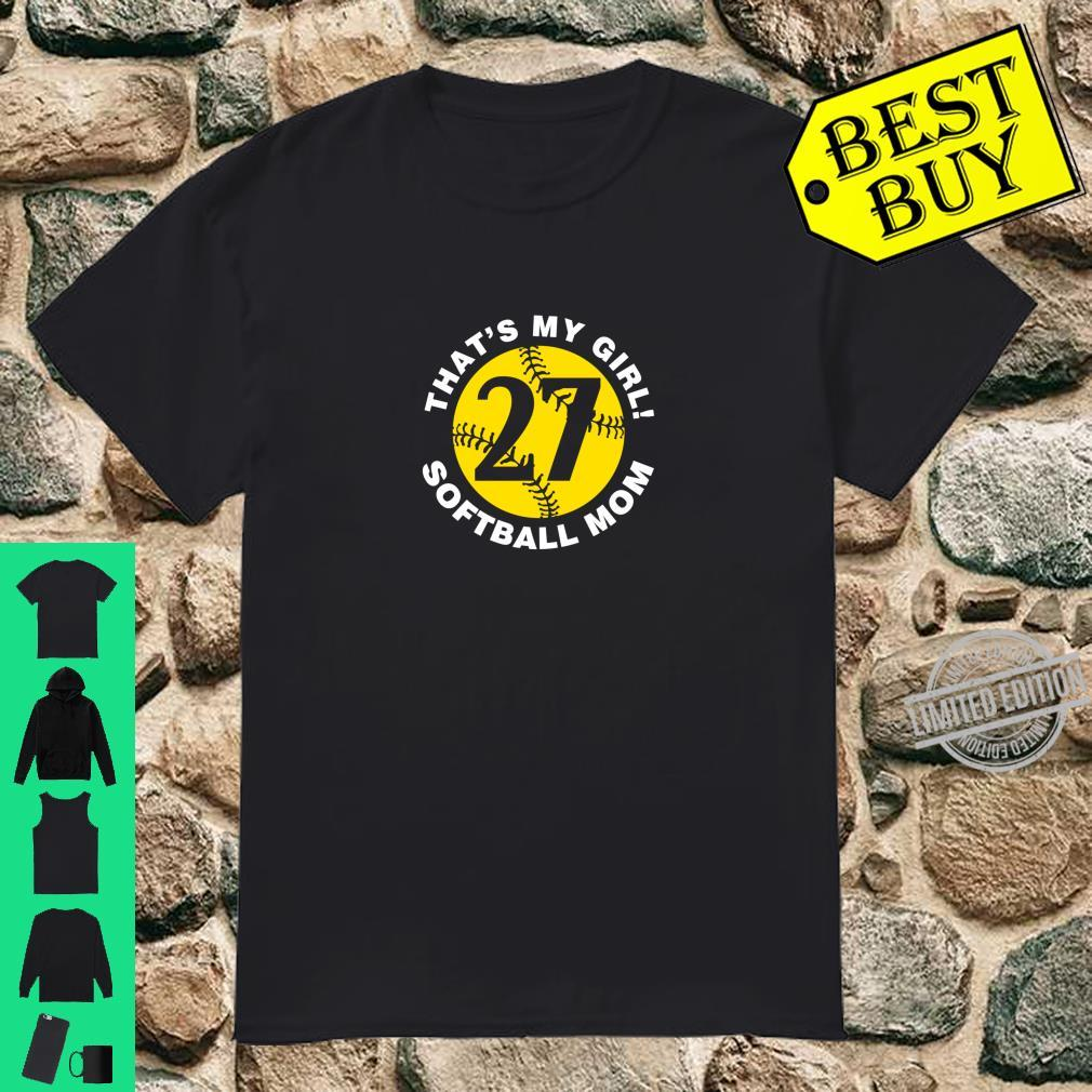 That's My Girl #27 Softball Mom Mother's Day Fast Pitch Fan Shirt