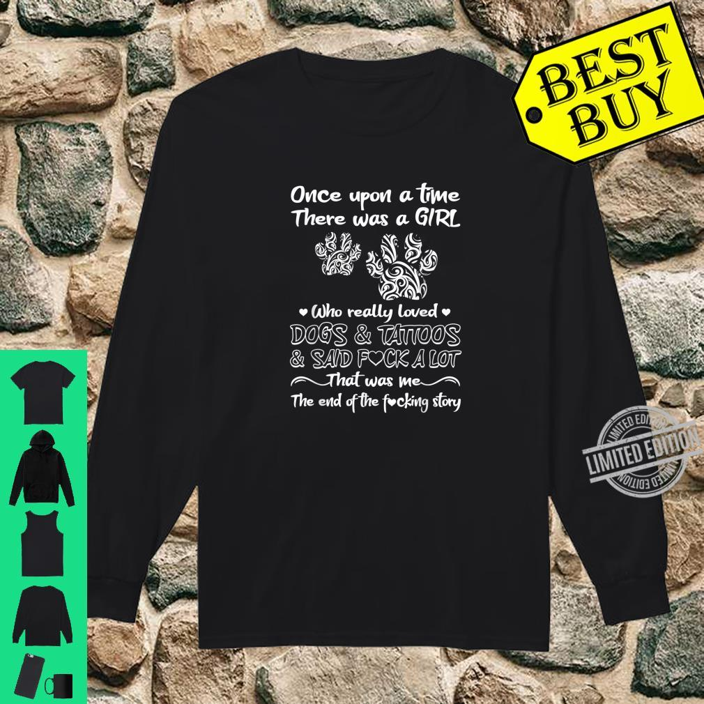 There Was A Girl Who Really Loved Dogs And Tattoos Dog Owner Shirt long sleeved