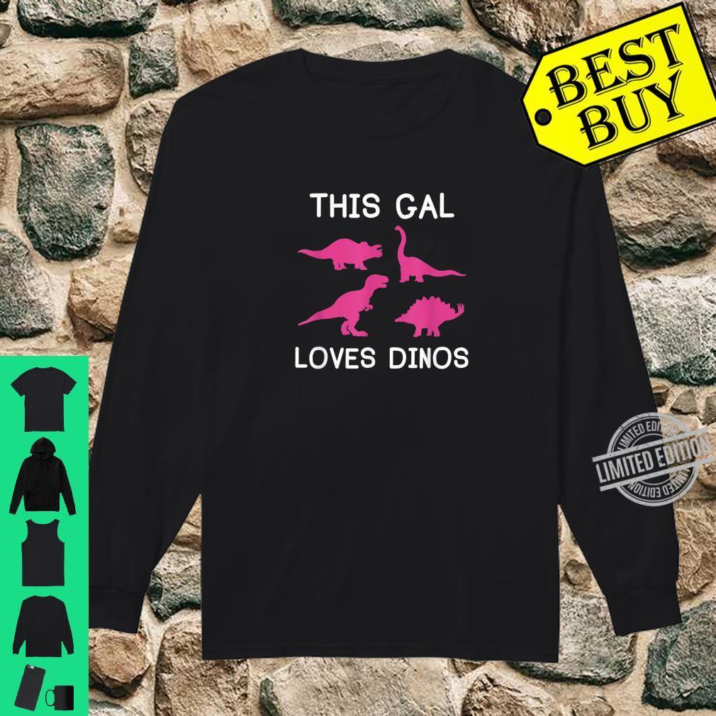 This Gal Loves Dinos Shirt, Dinosaur Girl Shirt long sleeved