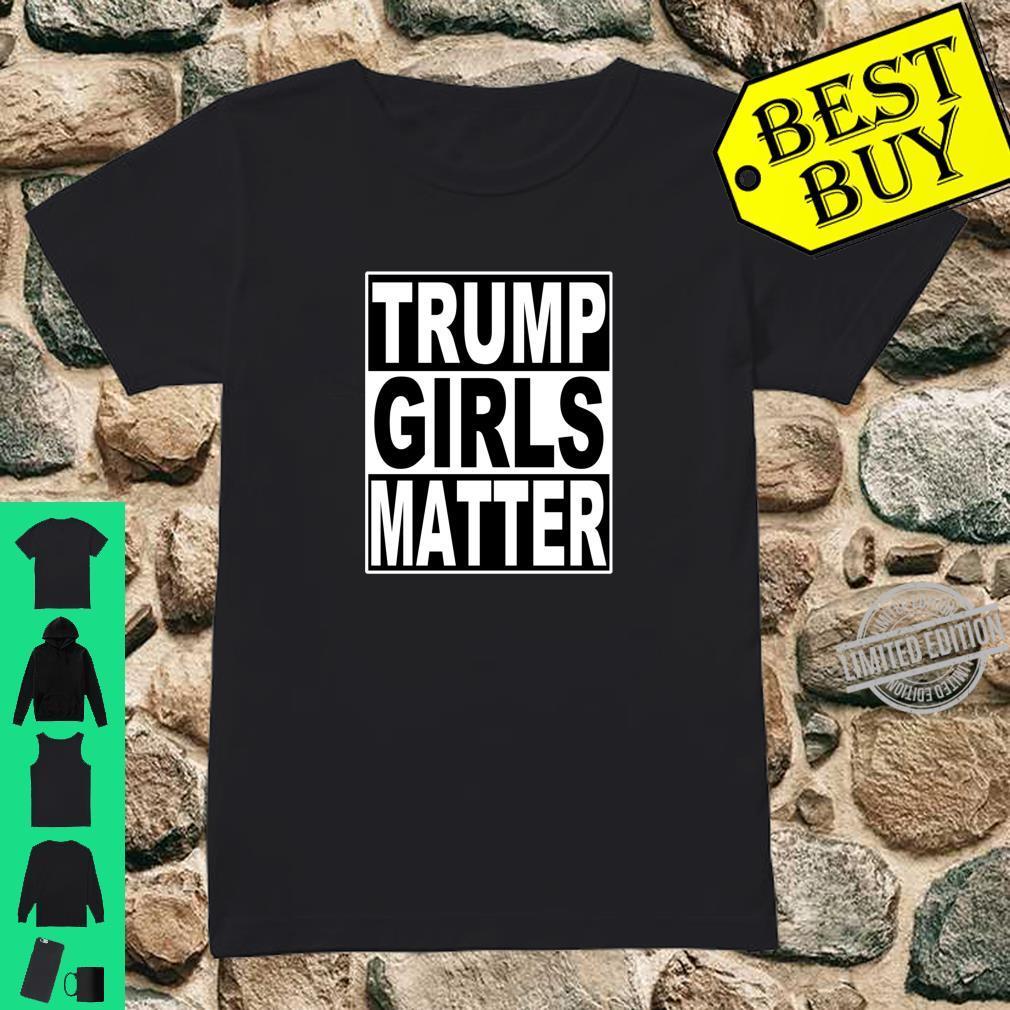 Trump Girls Matter Shirt ladies tee