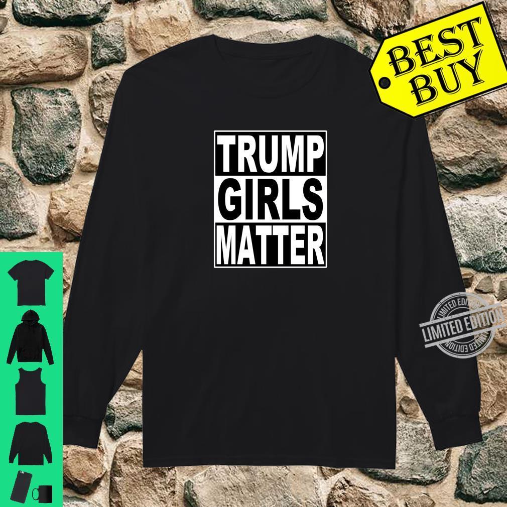 Trump Girls Matter Shirt long sleeved
