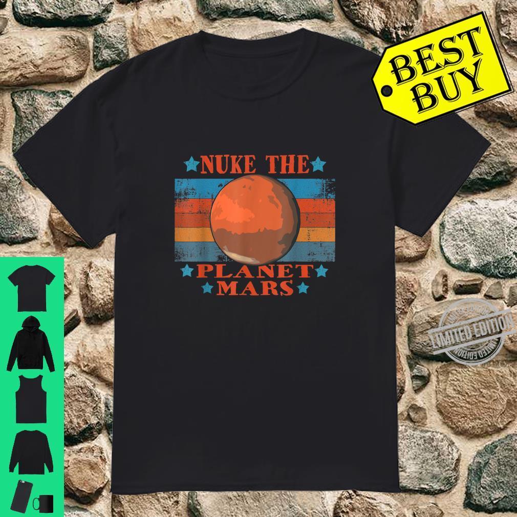 Vintage Nuke The Planet Mars lustige Astronomie Grafik Shirt