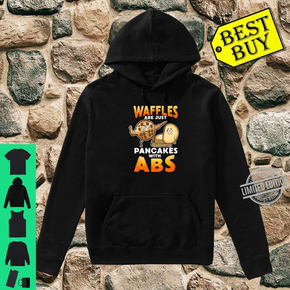 Waffles Are Pancakes With Abs & Fitness Breakfast Food Shirt hoodie