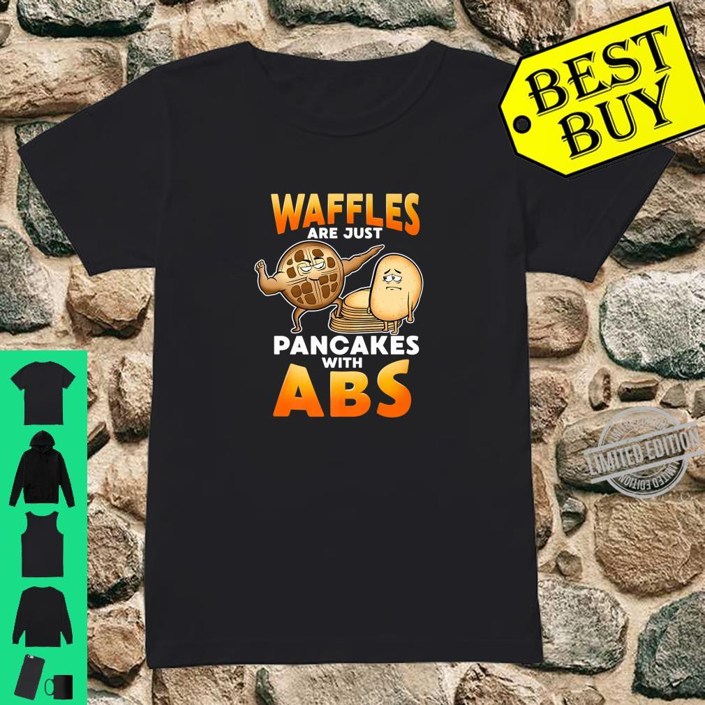 Waffles Are Pancakes With Abs & Fitness Breakfast Food Shirt ladies tee